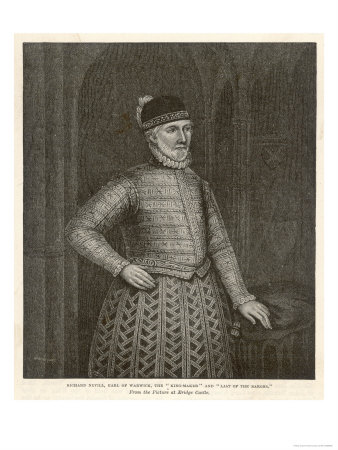 "Richard Neville Earl of Warwick (""The Kingmaker"") Aided Yorkists in the Wars of the Roses"