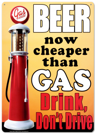 Name beer now cheaper than gas drink don t drive posters
