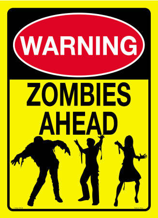 Warning Zombies Ahead