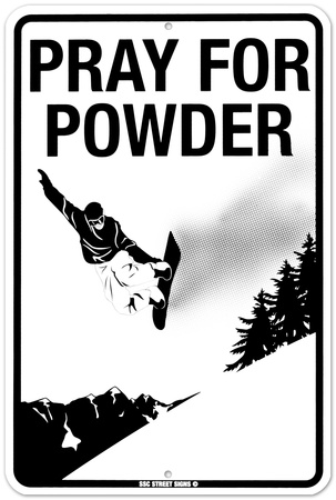 Pray for Powder Tin Sign