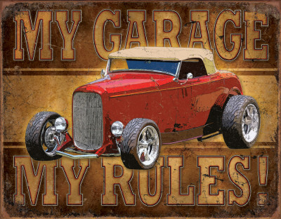 My Garage, My Rules Posters
