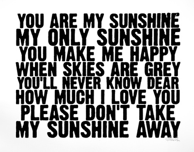 You Are My Sunshine - Serigraph