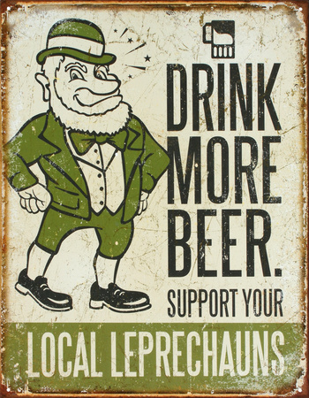 Drink More Beer Support Your Local Leprechauns