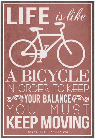 Life is like a bicycle. Motivational poster artwork