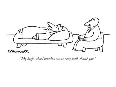 """My high-school reunion went very well, thank you."" - New Yorker Cartoon"