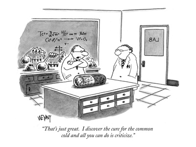 """That's just great.  I discover the cure for the common cold and all you c…"" - New Yorker Cartoon"