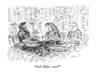 """Joel!  Killer crust!"" - New Yorker Cartoon"