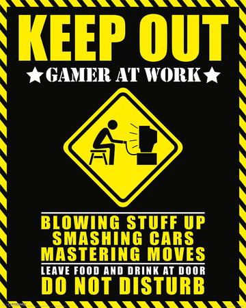 Keep Out - Gamer At Work