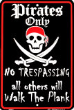 Pirates Only Tin Sign