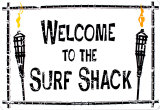 Wecome To Our Surf Shack