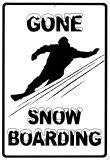 Gone snowboarding