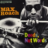 Max Roach - Deeds, Not Words Premium Poster
