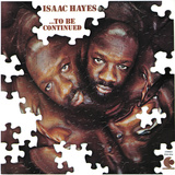 Isaac Hayes - To Be Continued Premium Poster