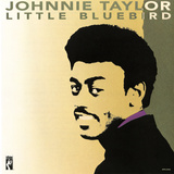 Johnnie Taylor - Little Bluebird Premium Poster