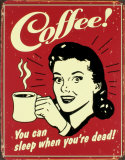 Coffee! Tin Sign
