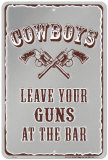 Leave Your Guns At The Bar Tin Sign