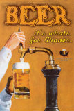 Beer: It's What's for Dinner Poster