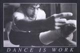 Dance is Work