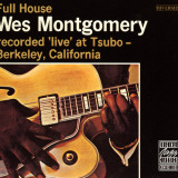 Wes Montgomery, Full House, Recorded Live at Tsubo in Berkeley, California