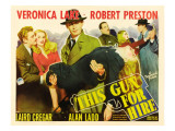 This Gun for Hire, Robert Preston, Veronica Lake, Alan Ladd, Laird Cregar, 1942