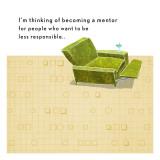 Je considère devenir un mentor pour les gens qui veulent devenir moins responsables…