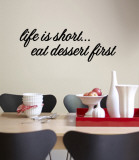 Life is short. Eat dessert first.