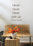 Never Give Up - Winston Churchill - Brown