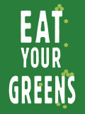 Eat Your Greens Art Print