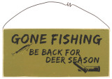 Gone Fishing, Be Back for Deer Season Wood Sign