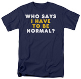 Have to be Normal