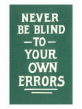 Never Be Blind to Your Own Errors