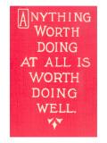 Anything Worth Doing Slogan