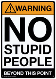 Warning No Stupid People Tin Sign