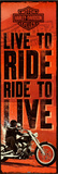 Harley Davidson - Live to Ride