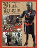 Monty Python and the Holy Grail Movie Black Knight Security None Shall Pass