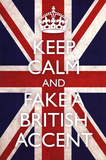 Keep Calm and Fake a British Accent (Carry On Spoof) Art Poster Print Poster