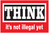 Think It's Not Illegal Yet Funny Poster Poster
