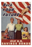 Back Your Future with U.S. Savings Bonds WWII War Propaganda Art Print Poster