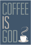 Buy Coffee Is God Humor Poster at AllPosters.com