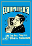 Computers Like Boss Almost Think For Themselves Funny Retro Poster