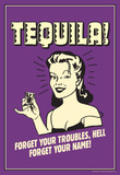 Tequila Froget Your Troubles Forget Your Name Funny Retro Poster Masterprint