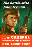 The Battle-Wise Infantryman Is Careful What He Says or Writes WWII War Propaganda Art Poster