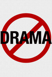 No Drama Allowed Humor Print Poster,