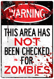 Warning Area Not Checked For Zombies Sign Poster Print Poster