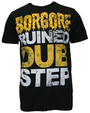 Borgore - Ruined Dubstep (Slim Fit)