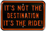 It's Not The Destination It's The Ride Motorcycle