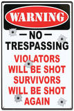 Warning No Trespassing Violators Will Be Shot Tin Sign