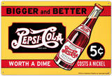 Pepsi Cola Bigger and Better Worth a Dime Costs a Nickel Tin Sign