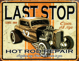 Last Stop Hot Rod Repair Tin Sign