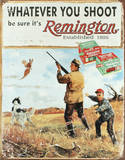 Remington Whatever You Shoot Rifle Hunting Tin Sign
